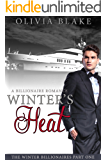Winter's Heat: A Billionaire Romance (The Winter Billionaires Book 1)