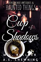 A Cup of Shadows (Devecheaux Antiques & Haunted Things Book 1) Kindle Edition
