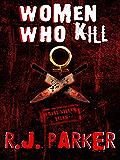 Women Who Kill: (True Crime Murder & Mayhem) (English Edition)