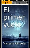 El primer vuelo (Spanish Edition)