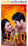 Sexy Bad Halloween (Sexy Bad Series Book 6)