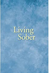 Living Sober Kindle Edition
