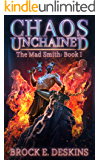 Chaos Unchained: The Mad Smith, A LitRPG Adventure (Quantum Mortalis Book 1)