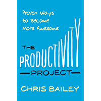 The Productivity Project: Proven Ways to Become More Awesome (English Edition)