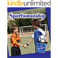 Sportsmanship (21st Century Junior Library: Character Education)