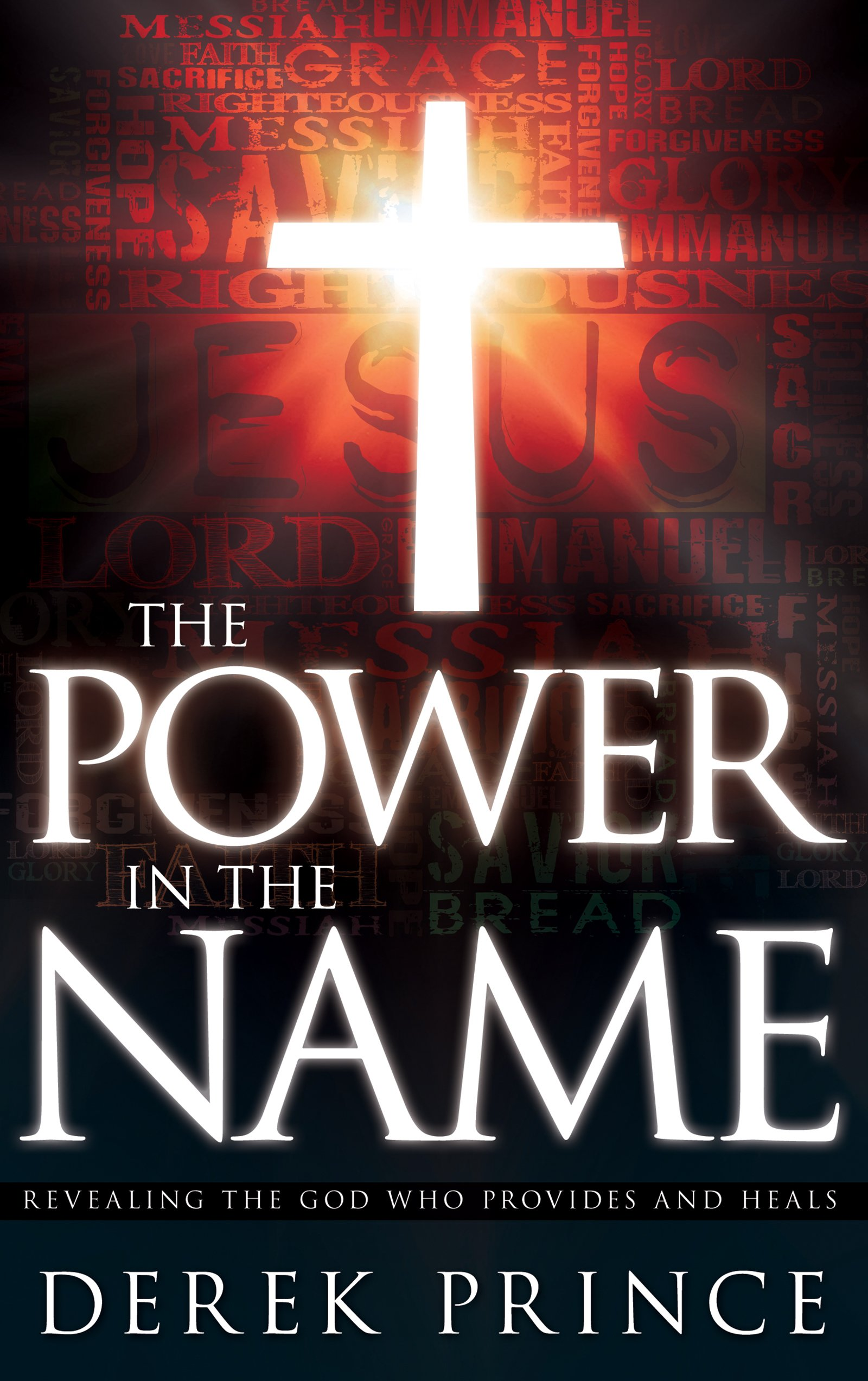 The Power in the Name: Revealing the God Who Provides and Heals pdf epub