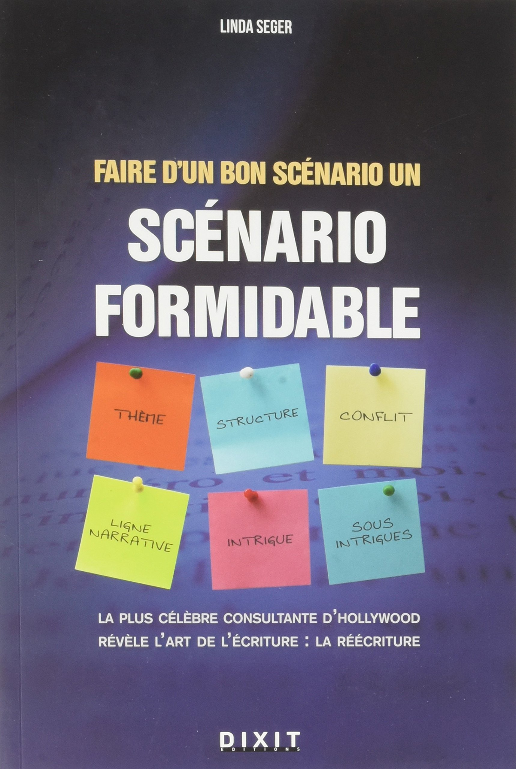 Faire d'un bon scénario un scénario formidable Broché – 10 janvier 2005 Linda Seger DIXIT 2844810934 379782844810939