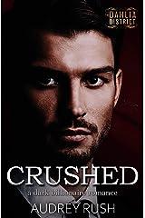 Crushed: A Dark Billionaire Romance (The Dahlia District) Kindle Edition