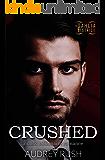 Crushed: A Dark Billionaire Romance (The Dahlia District)
