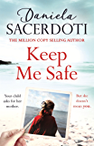 Keep Me Safe (Seal Island 1) A lost girl. A desperate mother. A search for the truth.