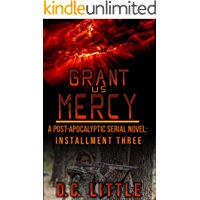 Image for Grant Us Mercy: Installment Three: Post-Apocalyptic Survival Fiction