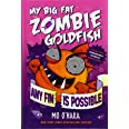 Any Fin Is Possible: My Big Fat Zombie Goldfish (My Big Fat Zombie Goldfish, 4)