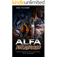 Alfa Peligroso: BDSM y Romance con el Licántropo Alfa y Millonario (Novela Romántica y Erótica de Fantasía) (Spanish…