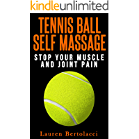Tennis Ball Self Massage: Stop Your Muscle and Joint Pain