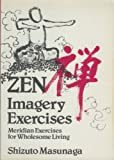 Zen Imagery Exercises: Meridian Exercises for Wholesome Living