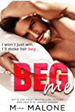 Beg Me: an Enemies to Lovers Romantic Comedy