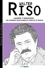 Humor y sabiduría: no tomarse demasiado en serio a sí mismo (Colección Riso Singles) (Spanish Edition) eBook Kindle