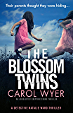 The Blossom Twins: An absolutely gripping crime thriller (Detective Natalie Ward Book 5) (English Edition)