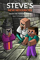 Steve's New Neighbors: Gilda The Terrible Witch (Book 7): A Dangerous Foe (An Unofficial Minecraft Diary Book for Kids Ages 9 - 12 (Preteen) Kindle Edition