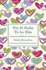 Por Si Nadie Te Lo Dijo: Pasajes de Sabiduría y Estímulo (Spanish Edition) Kindle Edition