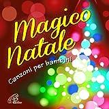 Magico Natale (Canzoni per bambini)