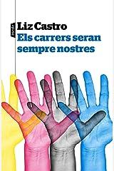 Els carrers seran sempre nostres (Catalan Edition) Kindle Edition
