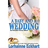 A Baby And A Wedding (Finding Love ~ The Outsider Series)