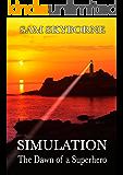 Simulation: The Dawn of a Superhero