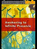 Awakening to Infinite Presence: The Clarity of Self-realization (English Edition)