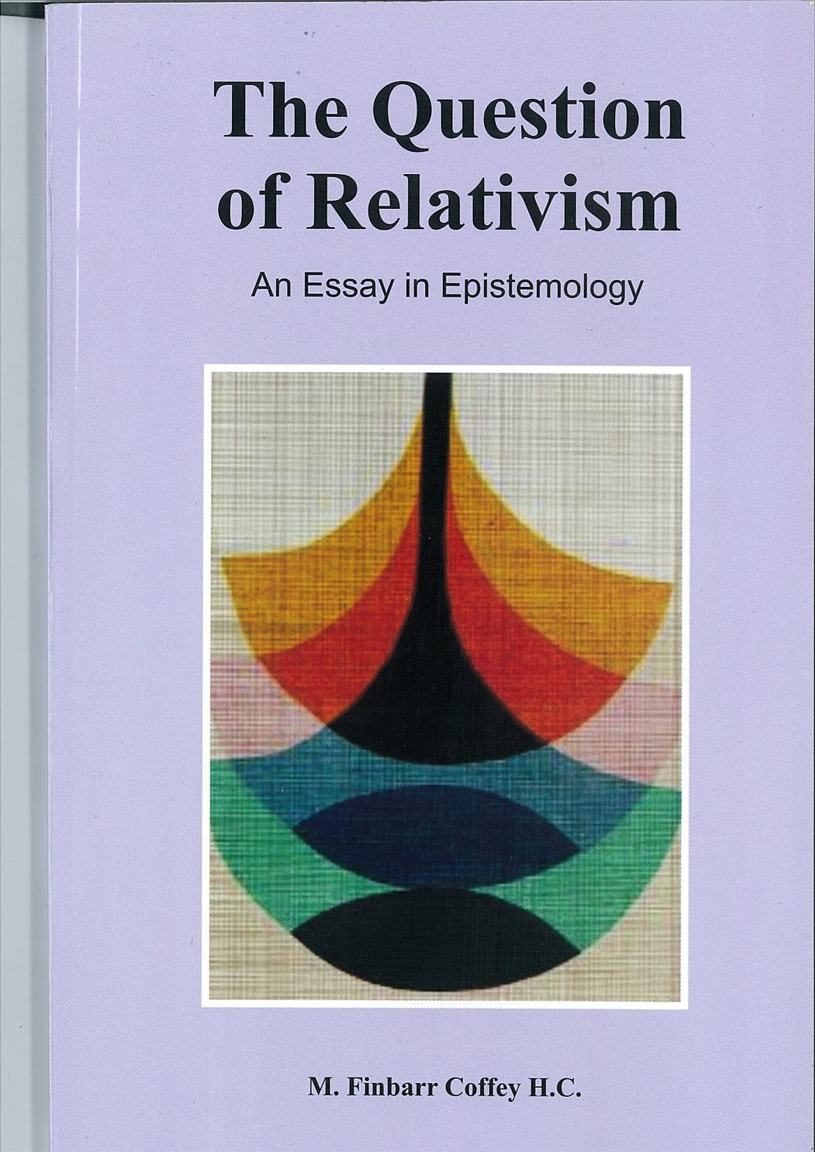 the question of relativism amazon co uk m finbarr coffey h c the question of relativism amazon co uk m finbarr coffey h c tom deegan 9781858454207 books