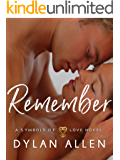 Remember: A Symbols of Love Novel
