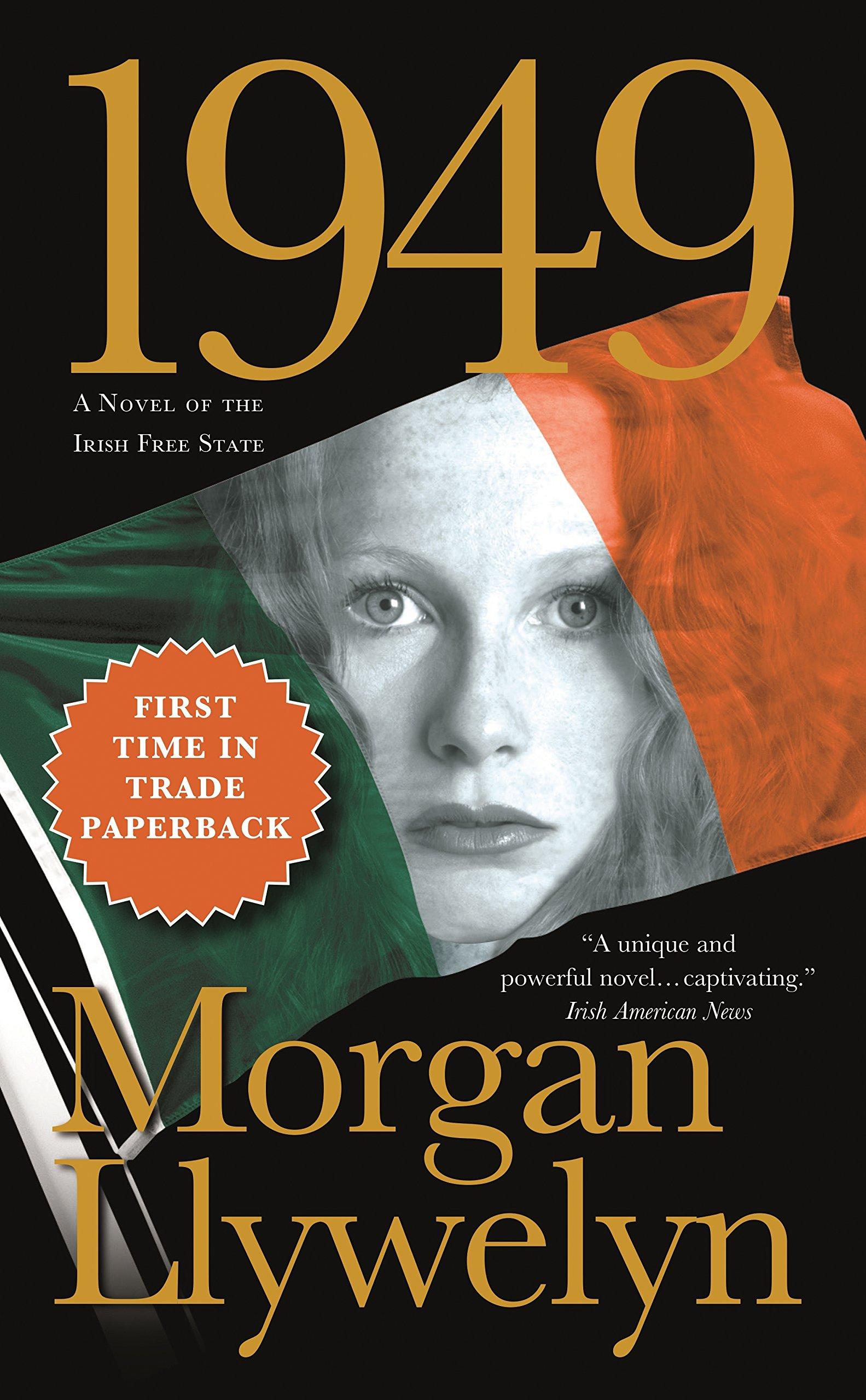 1949: A Novel of the Irish Free State (Irish Century): Morgan Llywelyn:  9780765381347: Amazon.com: Books