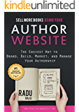 Sell More Books  Using Your Author Website: The Easiest Way to Brand, Build, Market, and Manage Your Authorship