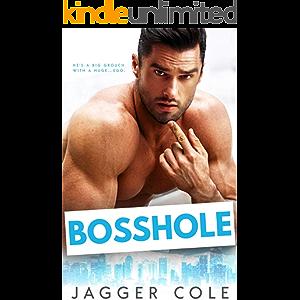 Bosshole: A Grumpy Boss Romance