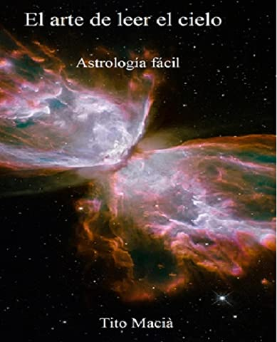 EL ARTE DE LEER EL CIELO: Astrología Fácil (Spanish Edition) - Kindle edition by Tito Maciá. Religion & Spirituality Kindle eBooks @ Amazon.com.