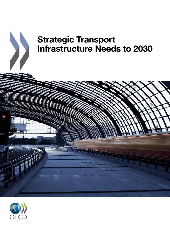 Strategic Transport Infrastructure Needs To 2030