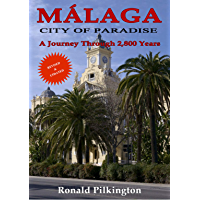 Málaga: City of Paradise, A Journey Through 2,800 Years (Revised and Updated 2nd Edition) (English Edition)