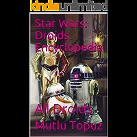 Star Wars: Droids Encyclopedia: All Droids (Volume Book