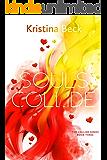 Souls Collide: Collide Series Book 3
