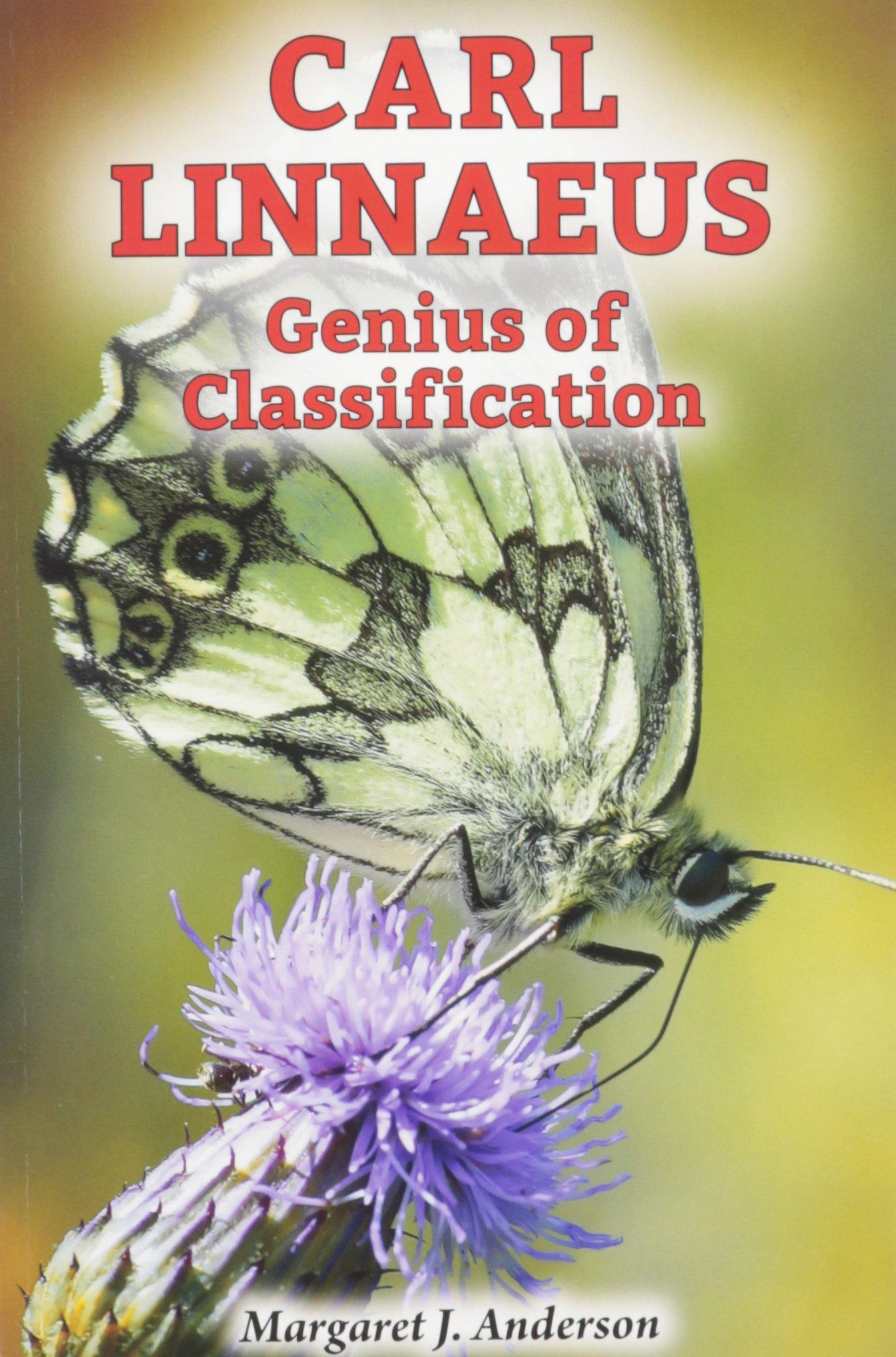 Carl Linnaeus: Genius of Classification (Genius Scientists and Their Genius Ideas)