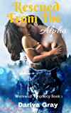 Rescued From The Alpha (Werewolf Prophecy Book 1)
