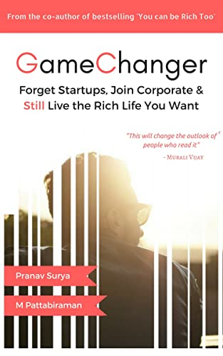 Gamechanger: Forget Start-ups; Join Corporate and Still Live the Rich Life you want