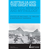 Australia and the Great War: Identity, Memory and Mythology