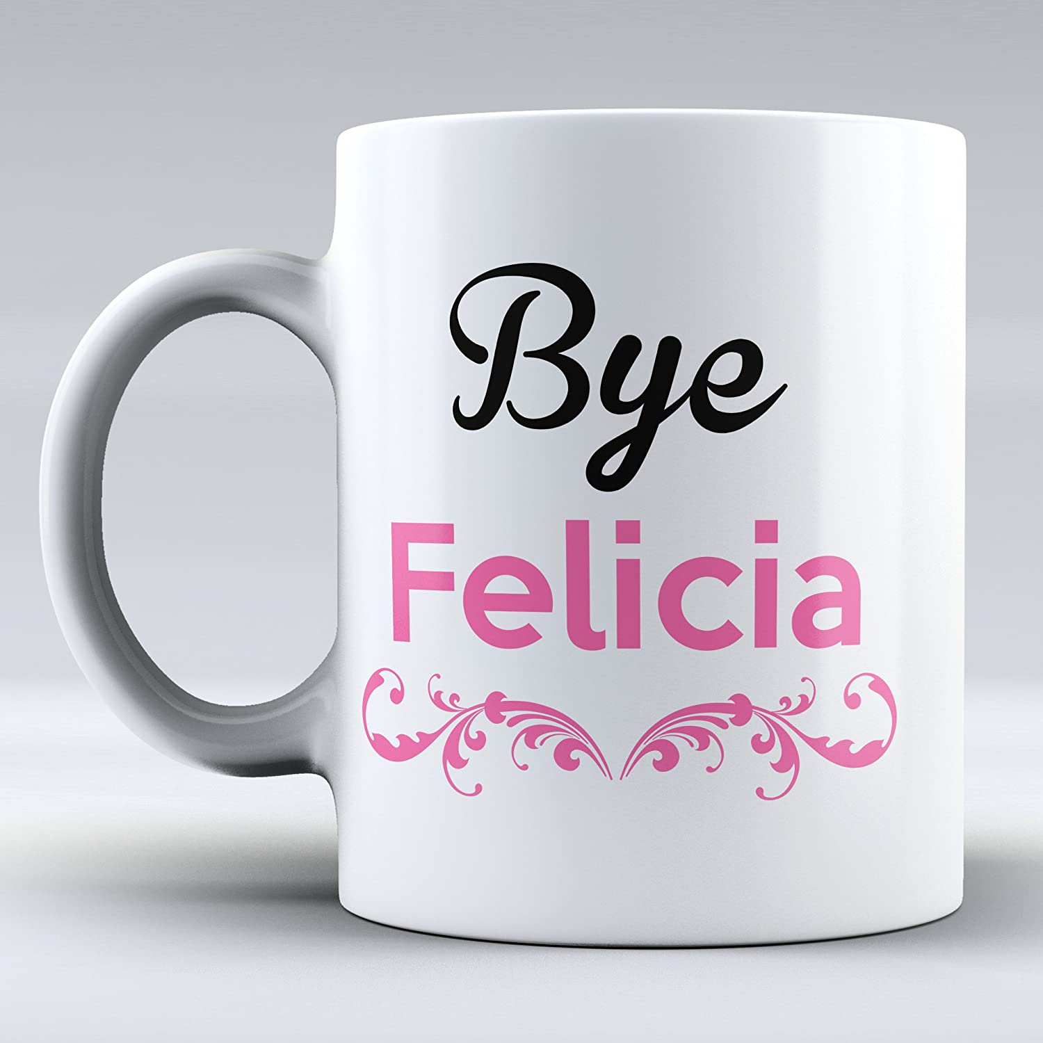 Coffee cups funny - Amazon Com Bye Felicia Have A Nice Day Funny Coffee Mugs Funny Coffee Mug White Mug White Porcelain Mug Coffee Mug Coffee Cup This A Perfect