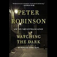 Watching the Dark: An Inspector Banks Novel (Inspector Banks series Book 20) (English Edition)