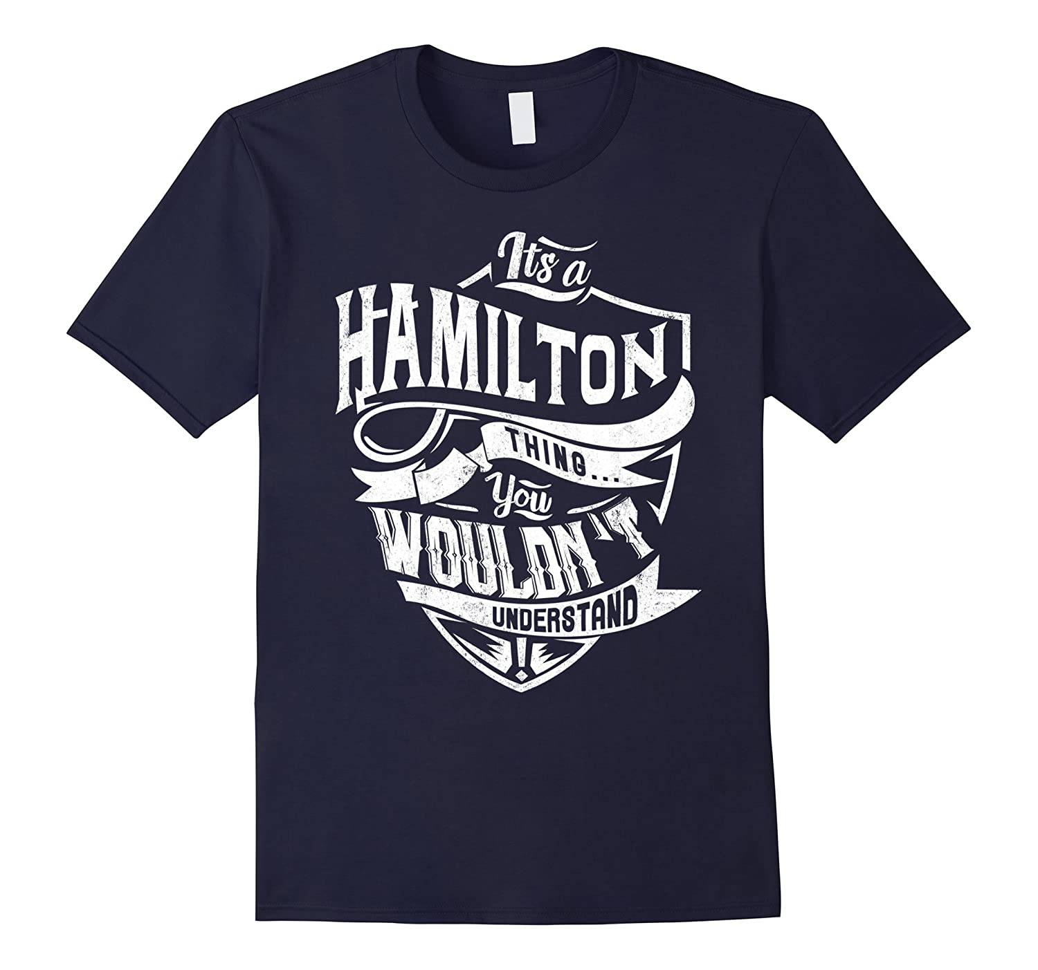 It's a Hamilton You Wouldn't Understand shirt-CL