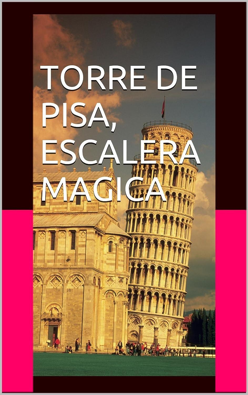 TORRE DE PISA, ESCALERA MAGICA eBook: CAMARASA, JOSE CRISTOBAL RIBES, PORTADAS, CREADOR BETA, KINDEL, AMAZON: Amazon.es: Tienda Kindle