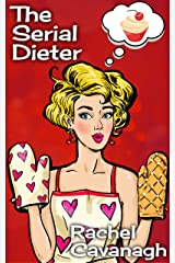 The Serial Dieter: 31 Dishes in 31 Days... and a Sexy Colleague as a Distraction! (The Serial Series Book 2) Kindle Edition