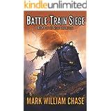 Battle-Train Siege: Book 1 of the Siege Chronicles