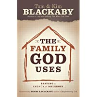 The Family God Uses: Leaving a Legacy of Influence